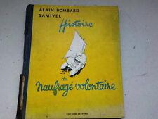 HISTOIRE DU NAUFRAGE VOLONTAIRE PAR ALAIN BOMBARD 1953 *