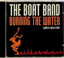 The Boat Band – Burning The Water CD (1994) Zydeco Cajun Creole/Folk Blues