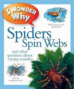 I Wonder Why SPIDERS SPIN WEBS-  Key Stage 2 Non-Fiction