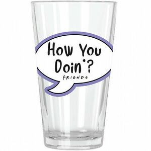 Friends TV Show How you Doin' Pint Glass Clear
