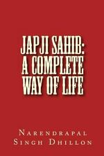 JAPJI Sahib: a Complete Way of Life : A Commentary Alongwith Unique...