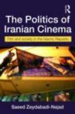 The Politics of Iranian Cinema: Film and Society in the Islamic Republic (Irania