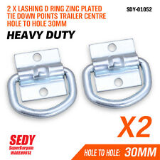 2 PC LASHING D RING ZINC PLATED TIE DOWN POINTS TRAILER CENTRE HOLE TO HOLE 30MM
