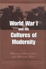 World War I and the Cultures of Modernity (2007, Paperback)
