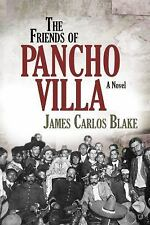 Friends of Pancho Villa by James Carlos Blake (2017, Paperback)