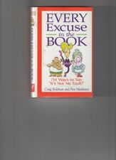 """Every Excuse in the Book: 714 Ways to Say """"Its No"""