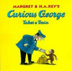 Curious George Ser.: Curious George Takes a Train by H. A. Rey and Margret Rey (