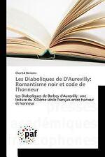 Les Diaboliques de D'Aurevilly : Romantisme Noir et Code de L'Honneur by...