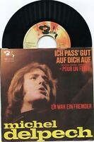 Single Michel Delpech: ich pass gut auf Dich auf (Barclay 28 042) D 1971