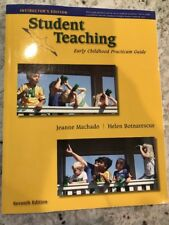 INSTRUCTORS EDITION Student Teaching: Early Childhood Practicum Guide Machado