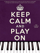 KEEP CALM AND PLAY ON Piano Vocal Guitar Sheet Music Book Pop Rock Hits Songbook