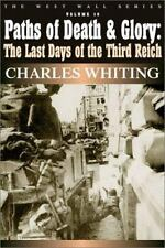 Paths of Death and Glory : The Last Days of the Third Reich, January -