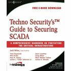 Techno Security's Guide to Securing SCADA: A Comprehens - Paperback NEW Wiles, J