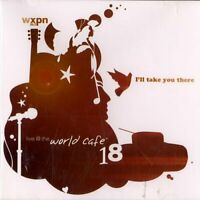Live At the World Cafe, Vol. 18: I'll Take You There, , New
