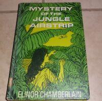 Mystery of Jungle Airstrip Elinor Chamberlain 1967 Hardcover 1st