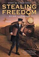 Stealing Freedom by Carbone, Elisa