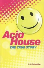 Acid House : The True Story by Luke Bainbridge (2014, Paperback)