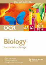 OCR AS/A-Level Biology Student Unit Guide F213 and F216: Practical Skills in Bio