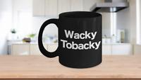 Wacky Tobacky Mug Black Coffee Cup Funny Gift for Musician Pot Weed Smoker