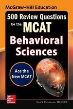 McGraw-Hill Education 500 Review Questions for the MCAT: Behavioral Sciences, ,