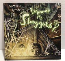 WHERE'S MY SHOGGOTH? by Ian Thomas (2012 Archaia) 1st Printing NEW UNREAD!