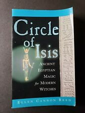 Circle of Isis. Ancient Egyptian Magic for Modern Witches by Ellen Cannon Reed