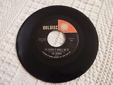 THE SIERRAS  I'LL BELIEVE IT WHEN I SEE IT/SHOULD HAVE LOVED YOU GOLDISC 1007 M-