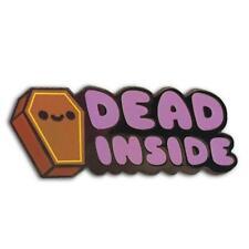 DEAD INSIDE ENAMEL PIN BY 100% SOFT