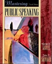 Mastering Public Speaking, Fourth Edition, Skinner, John F., Grice, George L., G