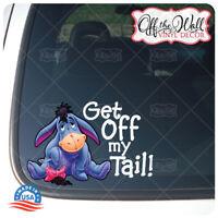 "Eeyore""Get Off My Tail!"" Vinyl Decal Sticker for Cars/Trucks #EEDCV"
