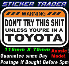 WARNING DON'T TRY THIS SHIT UNLESS YOUR IN A TOYOTA STICKER LANDCRUISER HILUX 7""