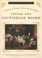 Inside the Victorian Home : A Portrait of Domestic Life in Victorian England...
