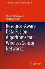 Resource-Aware Data Fusion Algorithms for Wireless Sensor Networks 118 by...