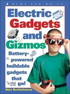 Electric Gadgets and Gizmos BatteryPowered Buildable Gadgets that Go Kids Ca