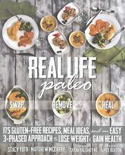 Real Life Paleo : 175 Gluten-Free Recipes Meal Ideas Stacy Toth Paperback Book