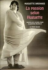 La Passion Selon Huguette.Nvelles leçons pour alsaciens heureux.H.DREIKAUS D003
