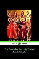 The Gospel of the Holy Twelve (Paperback or Softback)