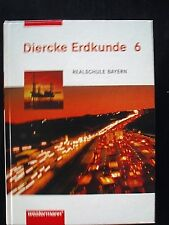 DIERCKE   ERDKUNDE  6  Schulbuch Schülerbuch  Westermann   RS   Bayern Neuwertig