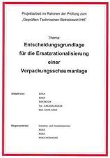Projektarbeit Technischer Betriebswirt IHK - Super Hilfe! - 96 Pkt.