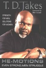 He-motions: Even Strong Men Struggle by T. D. Jakes