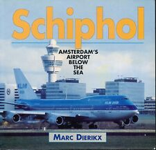 Schiphol - Amsterdam's Airport Below the Sea (Airlife) - New Copy