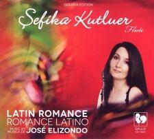 Jose Elizondo / Sefika Kutluer - Latin Romance [New CD]
