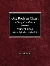 One Body in Christ a Study of the Church Student Book Lutheran High School...