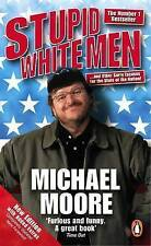 Good, Stupid White Men: .and Other Sorry Excuses for the State of the Nation!, M