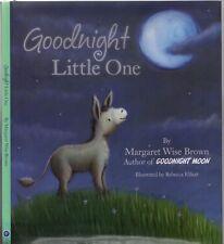 GOODNIGHT LITTLE ONE Margaret Wise Brown ILLUSTRATED Rebecca Elliott HCDJ 2012