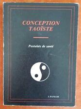 CONCEPTION TAOISTE Postulats de santé. Publié à Montpellier en 1985 chez RAMADE