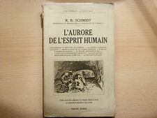 L'AURORE DE L'ESPRIT HUMAIN / R. R. SCHMIDT  / 1936
