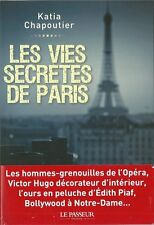 REGIONALISME / LES VIES SECRETES DE PARIS - K. CHAPOUTIER -30 %