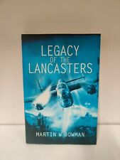 Legacy of the Lancasters - Martin Bowman (E3)