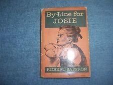 BY-LINE FOR JOSIE by Robet Saffron/1st Ed/HCDJ/Chidrens/Literature/Humor